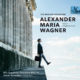 Alexander-Maria-Wagner-The-Moscow-Recordings